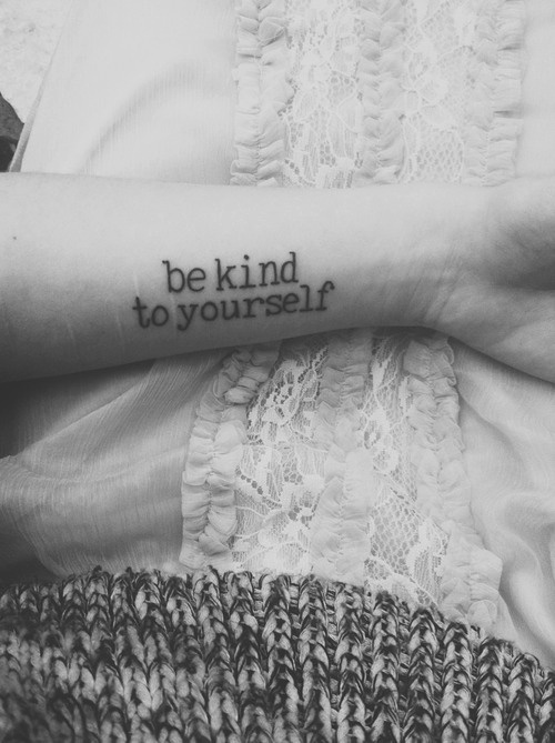 """be kind to yourself"" Quote Tattoo"